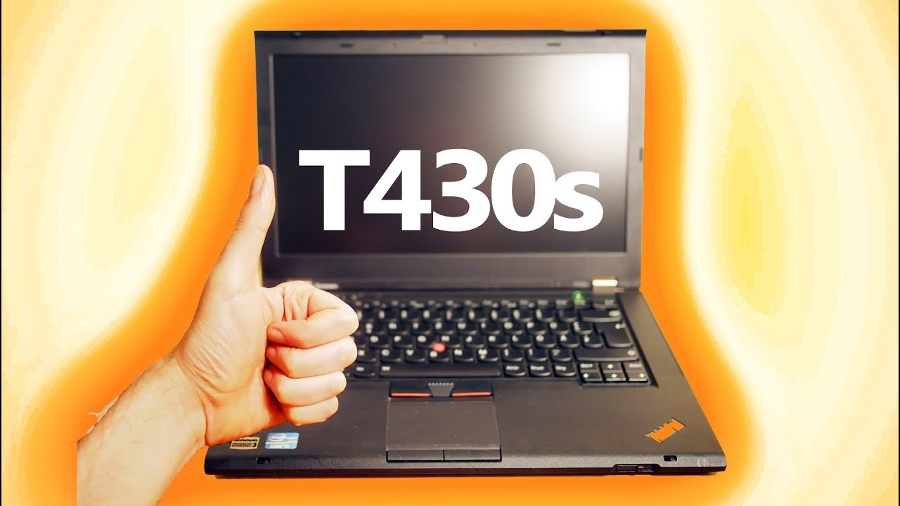 Lenovo Thinkpad T430s - best budget used ThinkPad?