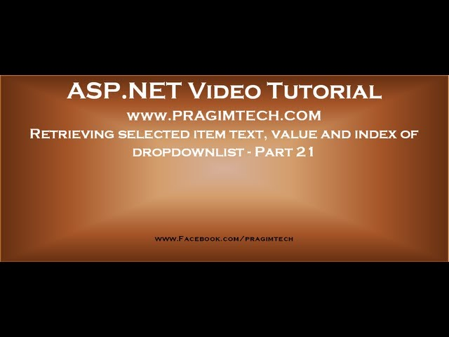 Retrieving selected item text, value and index of an asp.net dropdownlist   Part 21