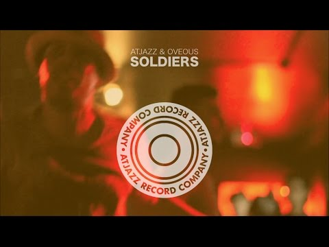 Atjazz & OVEOUS - Soldiers (Official)