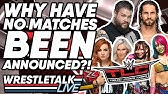 Why Haven't WWE Announced Matches For WWE TLC? | WrestleTalk Live