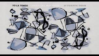 """Yo La Tengo - """"Automatic Doom"""""""