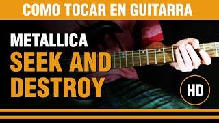 Como tocar Seek And Destroy de Metallica en guitarra (tutarras.com.ar)