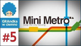 Mini Metro PL #5 | Mel freeze czy Melbourne? :v