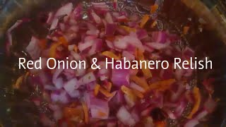 Red onion & Habanero RelishTaco topper