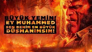 Ey Muhammed Sen Benim En Büyük Düşmanımsın! Şeytanın Büyük Yemini!