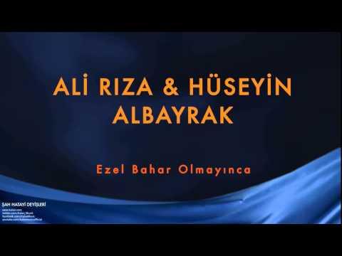 Ali Rıza Albayrak & Hüseyin Albayrak - Ezel Bahar Olmayınca [ Şah Hatayi © 2004 Kalan Müzik ]