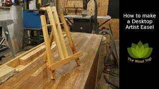 How to make a Desktop Artist Easel - Woodworking Project