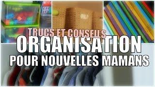 ORGANISATION POUR NOUVELLES MAMANS : Trucs et conseils pratiques // Lue Exina