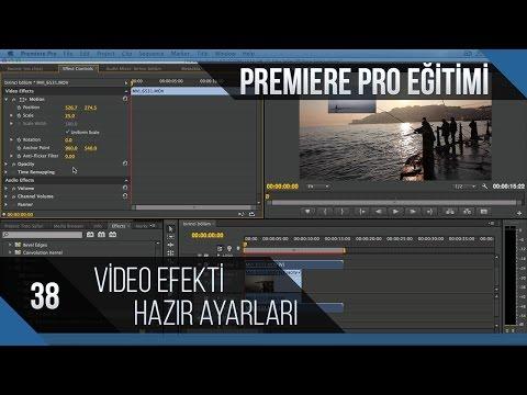 Premiere Pro Eğitimi 38 - Efekt Hazır Ayarları