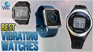 8 Best Vibrating Watches 2018
