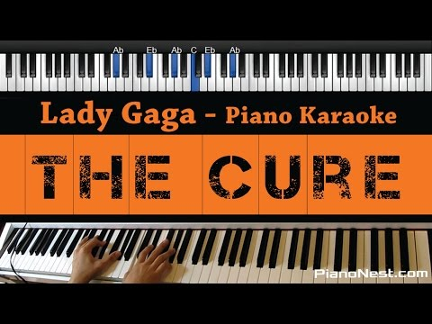 Lady Gaga - The Cure - Piano Karaoke / Sing Along / Cover with Lyrics