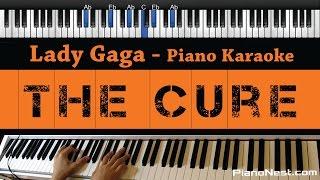 Lady Gaga - The Cure - Piano Karaoke / Sing Along / Cover with Lyrics