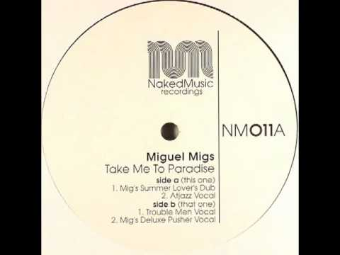 Miguel Migs Take me to Paradise -Atjazz Vocal-