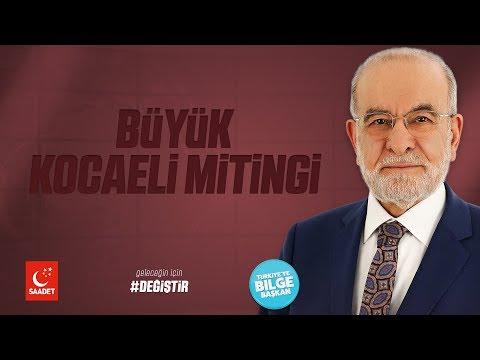 Büyük Kocaeli Mitingi - Cumhurbaşkanı Adayı Temel Karamollaoğlu - 02.06.2018