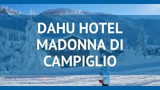 DAHU HOTEL MADONNA DI CAMPIGLIO 4* Мадонна ди Кампильо обзор – ДАХУ ХОТЕЛ МАДОННА ДИ КАМПИГЛИО