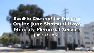 Online June Shotsuki Hoyo Memorial Service — June 13, 2021 — Buddhist Church of San Francisco