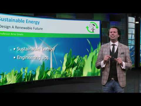 Sustainable Energy: Design a Renewable Future | DelftX on edX | Course About Video