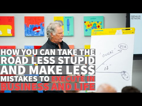 How You Can Take The Road Less Stupid and Make LESS Mistakes to Execute in Business and Life