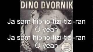 DINO DVORNIK - HIPNOTIZIRAN ( tekst )