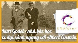 Kurt Godel - nhà bác học vĩ đại sánh ngang với Albert Einstein | CExplorer