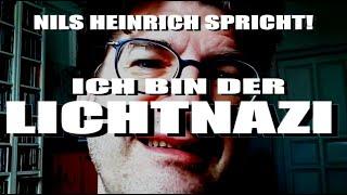 Ich bin der Lichtnazi – Nils Heinrich spricht!