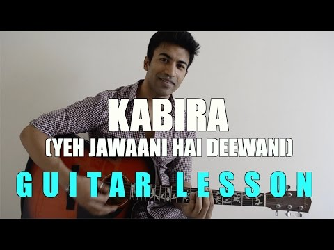 #35 - Kabira (Yeh Jawaani Hai Deewani) - Guitar Lesson - Complete And Accurate