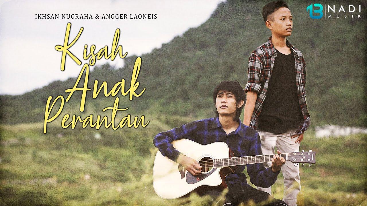 """Download IKHSAN NUGRAHA & ANGGER LAONEIS """"KISAH ANAK PERANTAU"""" (OFFICIAL VIDEO LIRIK)"""