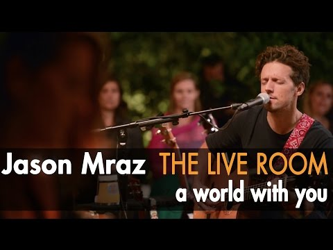 """Jason Mraz - """"A World With You"""" (Live From The Mranch)"""