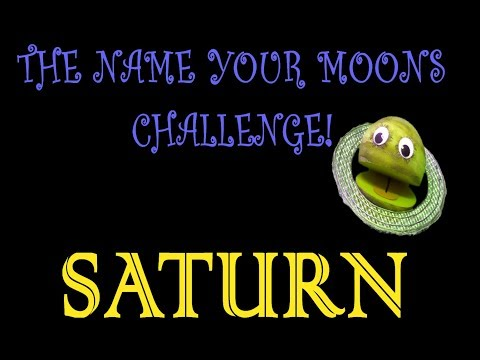 The Name Your Moons Challenge Ep.5/Planet SATURN/For kids