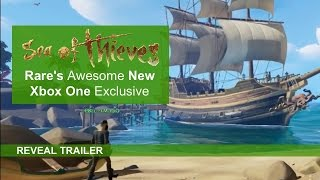 Sea Of Thieves Reveal Trailer - RARE's Awesome New Xbox One Exclusive