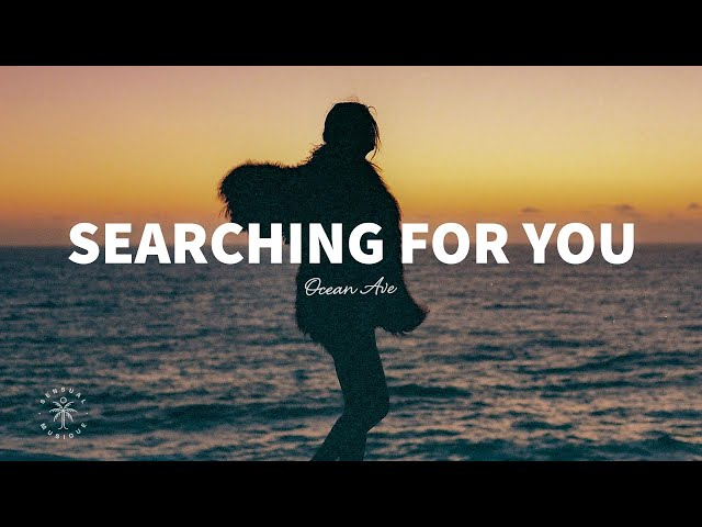 Ocean Ave - Searching For You (Lyrics)