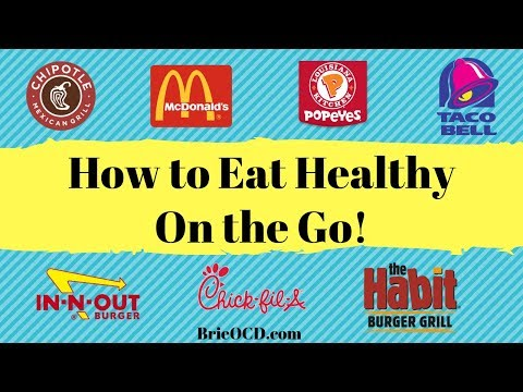 How to EAT HEALTHY at FAST FOOD Restaurants!