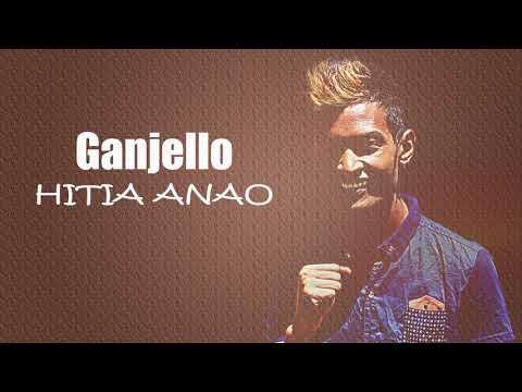 Ganjello Hitia Anao