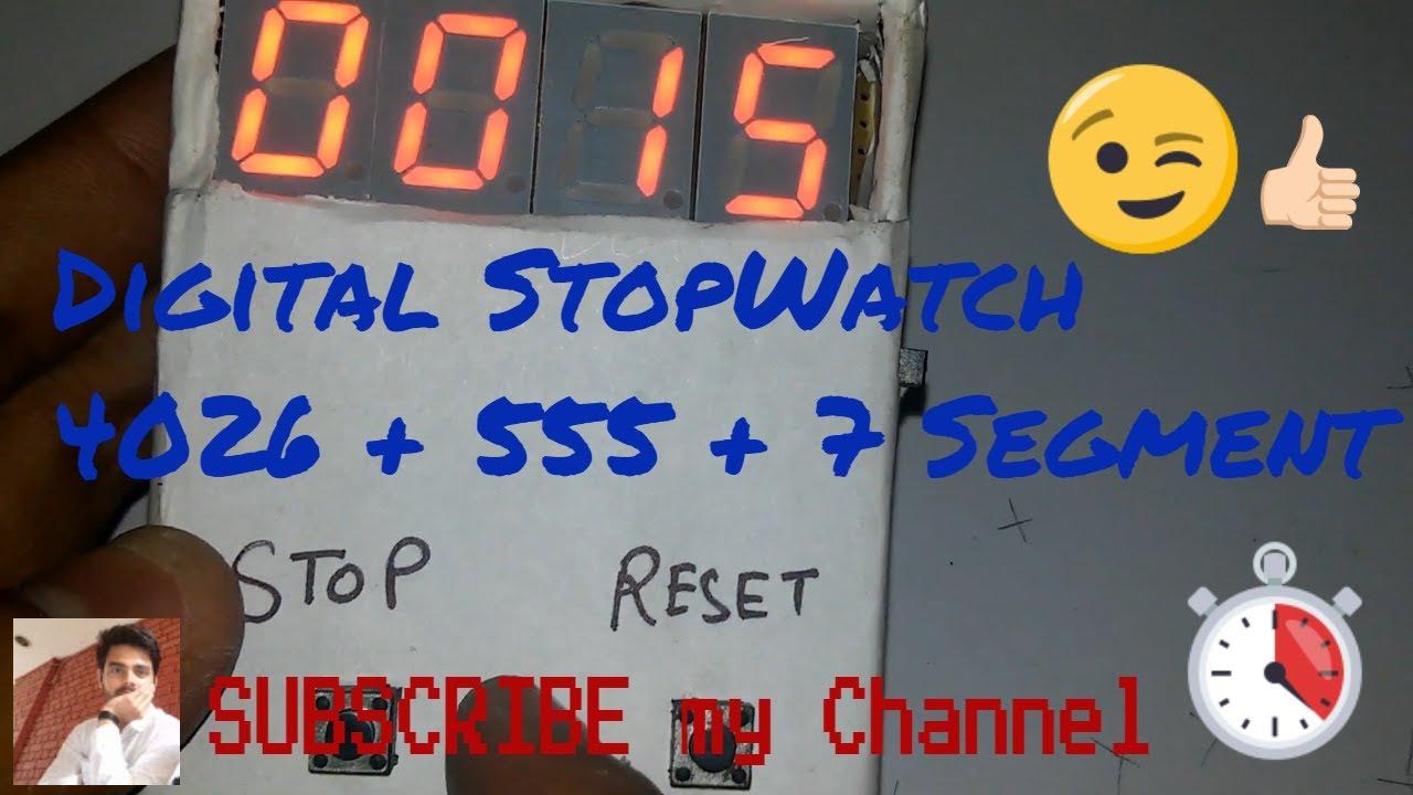 Digital Stopwatch using - 4026 Ic,555-timer Ic and 7 Segment Display