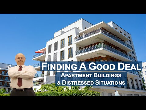 Finding Good Deals - Apartment Buildings & Distressed Situat