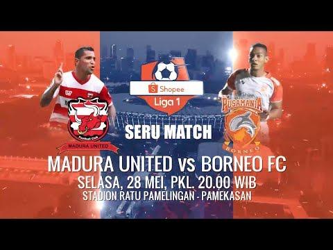 SELASA PANAS BERSAMA Shopee Liga 1! Madura United vs Borneo