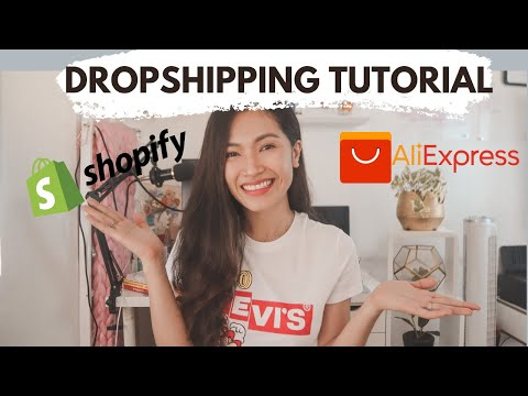 HOW TO START YOUR DROPSHIPPING BUSINESS USING SHOPIFY STEP-BY-STEP TUTORIAL AND ALIEXPRESS