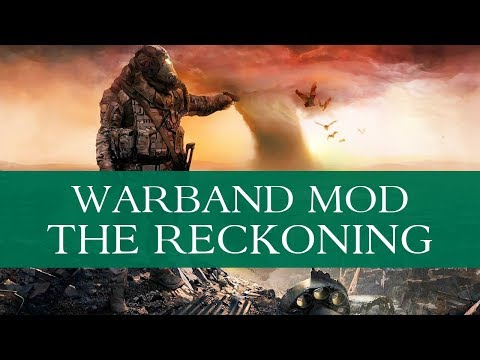 The Reckoning (Warband Mod - Special Feature) - Part 1