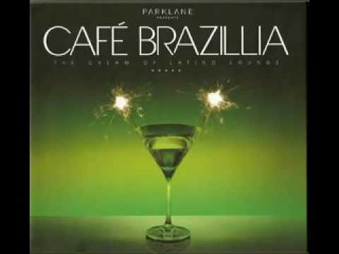 Cafe Brazillia The Cream Of Latino Lounge