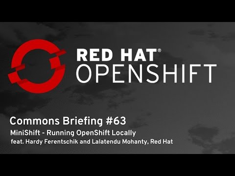 OpenShift Commons Briefing #63: MiniShift - Running OpenShift Locally