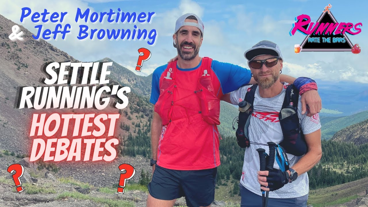 Download Jeff Browning & Peter Mortimer SETTLE IT (Running's Hottest Debates) | Runners Rate the Bars Part 1