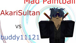 Roblox Mad Paintball | [Duel#7] AkariSultan vs buddy11121