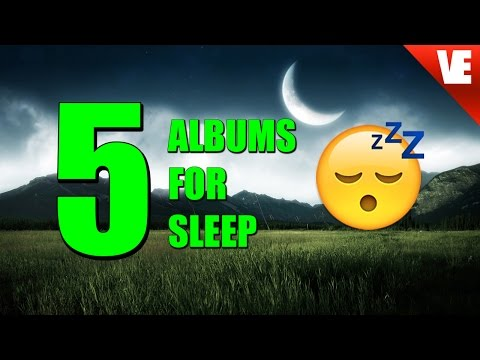 5 Albums to Help You SLEEP
