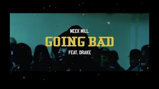 Meek Mill - Going Bad (feat. Drake) [Music Video]