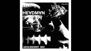 Headman - Adolescent Sex (Extended Vocal Version)