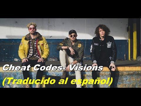 Cheat Codes-Visions (Traducido al español)