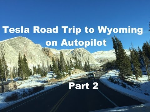 Tesla Road Trip to Wyoming on Autopilot Part 2