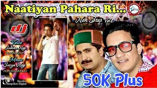 Latest Pahari Song 2018 | Naatiyan Pahara Ri DJ Nonstop Vol 1 by Subhan Negi | DJ RockerZ