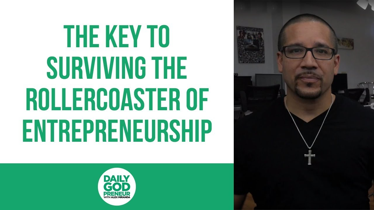 The Key to Surviving the Rollercoaster of Entrepreneurship