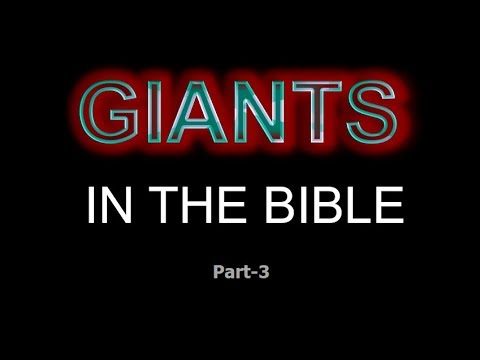GIANTS in the Bible - 03 (Strongs Singular and Plural Giants)